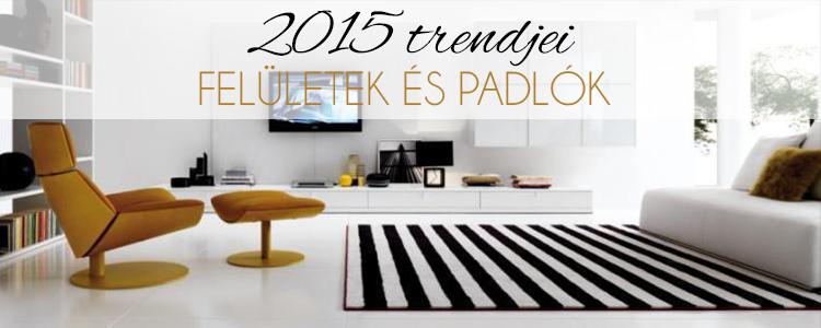 2015 trendjei Felületek és padlók