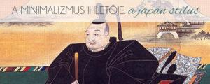 A minimalizmus ihletője: a Japán stílus