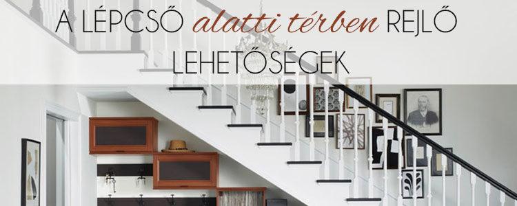 A lépcső alatti térben rejlő lehetőségek