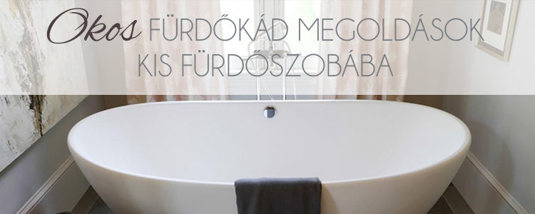 Okos fürdőkád megoldások kis fürdőszobába !