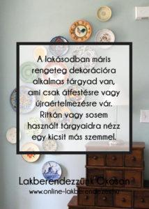Lakberendezzünk Okosan, A lakásodban máris rengeteg dekorációra alkalmas tárgyad van, ami csak átfestésre vagy újraértelmezésre vár.