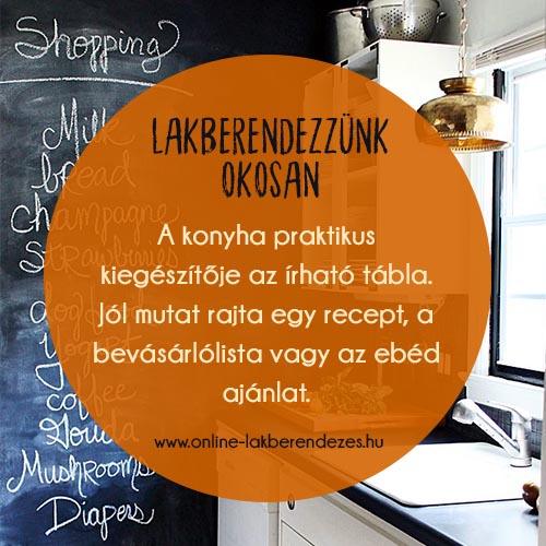 A konyha praktikus kiegészítője az írható tábla, jól mutat rajta egy recept, a bevásárlólista vagy az ebéd ajánlat.
