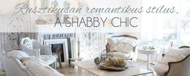 Rusztikusan romantikus stílus, a shabby chic