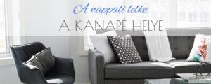 A nappali lelke: a kanapé helye