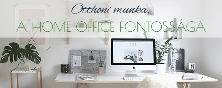 Otthoni munka, a home office fontossága