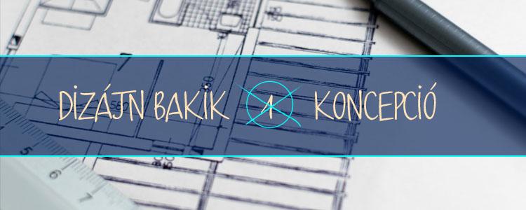 Dizájn Bakik – 1. Koncepció