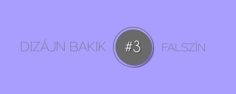Dizájn Bakik #3 Falszín