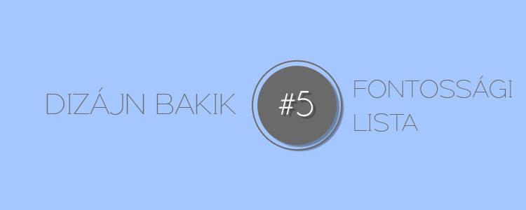 Dizájn Bakik #5 Fontossági lista