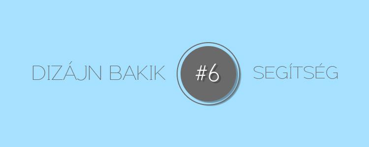 Dizájn Bakik – 6. Segítség
