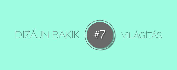 Dizájn Bakik 7 - Világítás