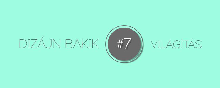 Dizájn Bakik – 7. Világítás