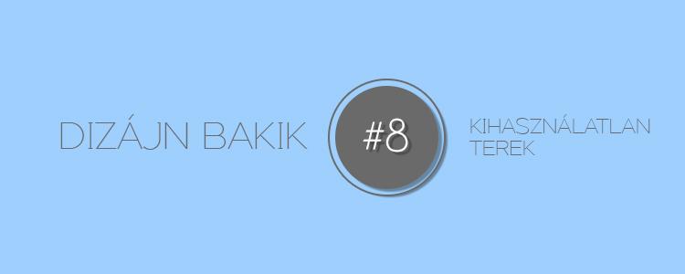 Dizájn Bakik – 8. Kihasználatlan terek